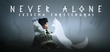 Купить Never Alone (Kisima Ingitchuna)