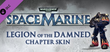 Купить Warhammer 40,000: Space Marine - Legion of the Damned Armour Set
