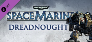 Купить Warhammer 40,000: Space Marine - The Dreadnought DLC