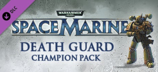 Купить Warhammer 40,000: Space Marine - Death Guard Champion Chapter Pack DLC