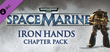 Купить Warhammer 40,000: Space Marine - Iron Hands Chapter Pack DLC