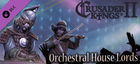 Купить Crusader Kings II: Orchestral House Lords