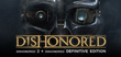 Купить Dishonored 2 + Dishonored - Definitive Edition