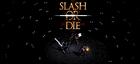 Купить Slash or Die