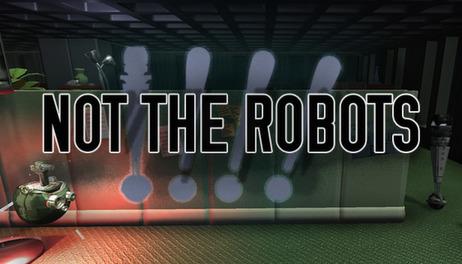 Купить Not The Robots