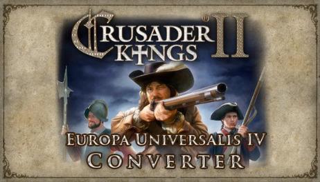 Купить Crusader Kings II: Europa Universalis IV Converter