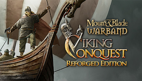 Купить Mount & Blade: Warband - Viking Conquest Reforged Edition