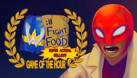 Купить Will Fight for Food: Super Actual Sellout: Game of the Hour