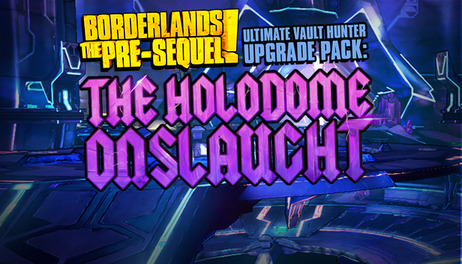 Купить Borderlands: The Pre-Sequel - Ultimate Vault Hunter Upgrade Pack: The Holodome Onslaught