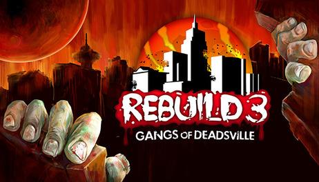 Купить Rebuild 3: Gangs of Deadsville