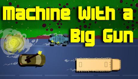 Купить Machine With a Big Gun