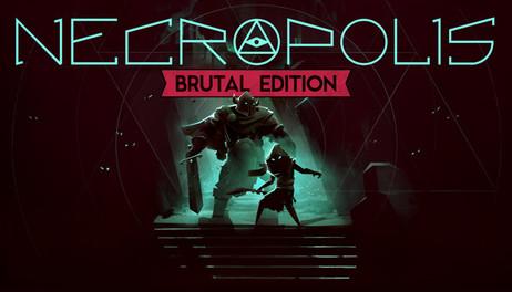 Купить NECROPOLIS: BRUTAL EDITION
