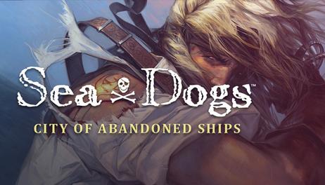 Купить Sea Dogs: City of Abandoned Ships