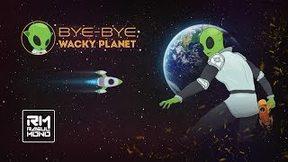 Купить Bye-Bye, Wacky Planet