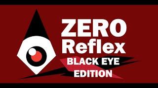 Купить Zero Reflex : Black Eye Edition