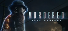 Купить Murdered: Soul Suspect