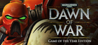 Купить Warhammer 40,000: Dawn of War - Game of the Year Edition