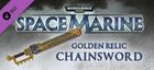 Купить Warhammer 40,000: Space Marine - Golden Relic Chainsword