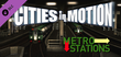 Купить Cities in Motion: Metro Stations