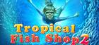 Купить Tropical Fish Shop 2