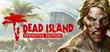 Купить Dead Island Definitive Edition