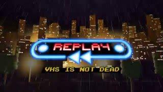 Купить Replay - VHS is not dead