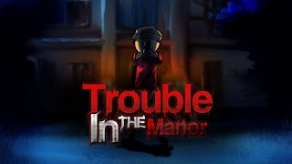 Купить Trouble In The Manor